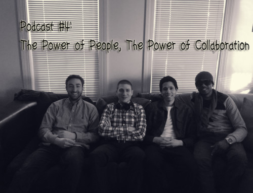 Podcast #4: The Power of People, The Power of Collaboration